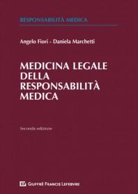 Medicina Legale della Responsablita' Medica di Fiori, Marchetti