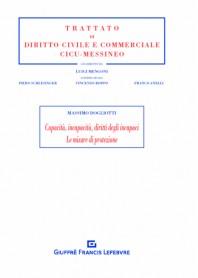 Capacità, Incapacità, Diritti degli Incapaci Le Misure di Protezione di Dogliotti