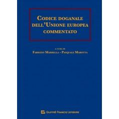 Codice Doganale dell'Unione Europea Commentato di Marotta, Marrella