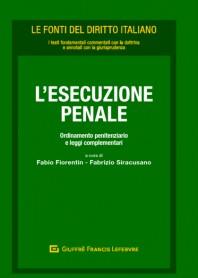 L'Esecuzione Penale Ordinamento Penitenziario e Leggi Complementari di Fiorentin, Siracusano