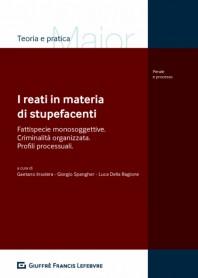 I Reati in Materia di Sostanze Stupefacenti di Della Ragione, Insolera, Spangher