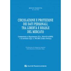 Circolazione e Protezione dei Dati Personali, tra Libertà e Regole del Mercato di Panetta