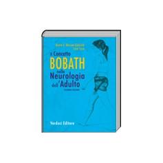 Il Concetto Bobath nella Neurologia dell'Adulto di Bente, Bassa