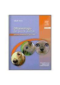 Oftalmologia Dei Piccoli Animali di Sally M. Turner