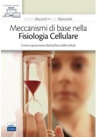 Meccanismi di Base nella Fisiologia Cellulare di Mazzanti, Mancinelli