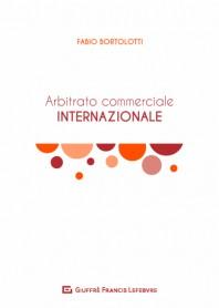 Arbitrato Commerciale Internazionale di Bortolotti