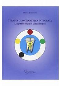Terapia odontoiatrica integrata di Battistoni, Serafini