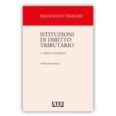Istituzioni di Diritto Tributario Vol. 1 Parte Generale di Tesauro