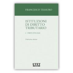 Istituzioni di Diritto Tributario Vol. 2 Parte Speciale di Tesauro