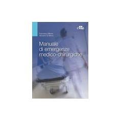 Manuale di Emergenze Medico-Chirurgiche di Di Minno, Milone