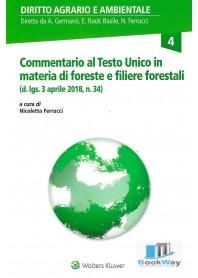 commentario al testo unico in materia di foreste e filiere forestali - (d.lgs 3 aprile 2018, n. 34)
