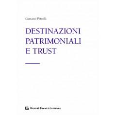 Destinazioni, Patrimoniali e Trust di Petrelli