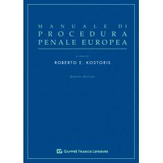 Manuale di Procedura Penale Europea di Kostoris