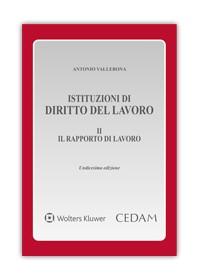 Istituzioni di Diritto del Lavoro Vol. II - Il Rapporto di Lavoro di Vallebona
