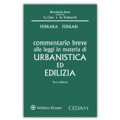 Commentario Breve alle Leggi in Materia di Urbanistica ed Edilizia di Ferrari, Ferrara