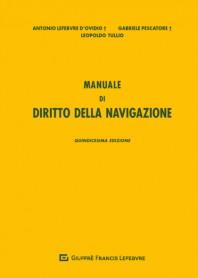Manuale di Diritto della Navigazione di Lefebvre D'Ovidio, Pescatore, Tullio