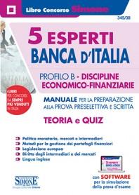 5 Esperti Banca d'Italia Profilo B Discipline Economico-Finanziarie Manuale Prova Preselettiva e Scritta