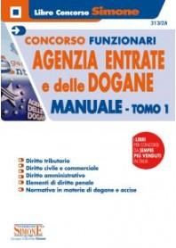 Concorsi Funzionari Agenzia delle Entrate e delle Dogane Manuale TOMO 1