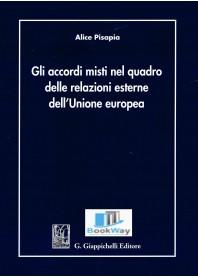 accordi misti nel quadro delle relazioni esterne dell'unione europea (gli)