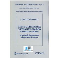 sistema delle misure cautelari nel mandato d'arresto europeo (il) la tutela della liberta' personale nella procedura di consegna