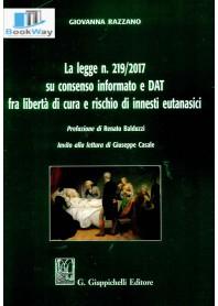 legge n. 2192017 su consenso informato e dat fra libertÀ di cura e rischio di innesti eutanasici