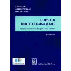 corso di diritto commerciale - i - premesse storiche e disciplina dell'impresa