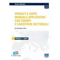 privacy e gdpr: manuale applicativo con esempi e casistiche settoriali