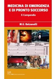 Medicina di Emergenza e di Pronto Soccorso Il Compendio di Balzanelli