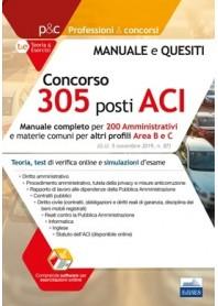 Concorso 305 Posti ACI Manuale Completo per 200 Amministrativi e Materie Comuni per Altri Profili Area B e C