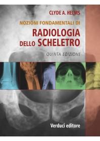Nozioni Fondamentali di Radiologia dello Scheletro di Helms