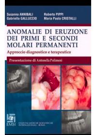Anomalie di Eruzione dei Primi e Secondi Molari Permanenti di Annibali, Pippi, Galluccio, Cristalli