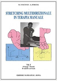 Stretching multidirezionale in terapia manuale vol. 1 di Vincenzi