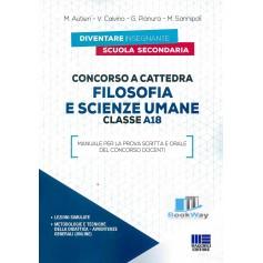 concorso a cattedra - filosofia e scienze umane classe a18.  manuale per la prova scritta e orale del concorso docenti
