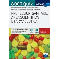 EdiTest Professioni Sanitarie, Area Scientifica e Farmaceutica 8000 Quiz