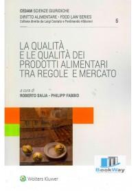 qualita' e qualita' dei prodotti alimentari (la) tra regole e mercato
