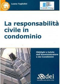 responsabilita' civile in condominio (la)