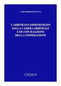 L' Arbitrato Amministrato Dalla Camera Arbitrale E Di Conciliazione Della Cooperazione di Paolucci