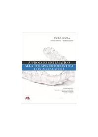 Approccio Sistematico alla Terapia Ortodontica con Allineatori di Cozza, Pavoni, Lione