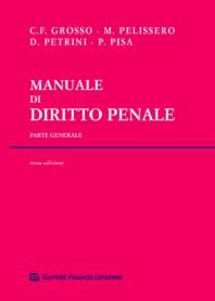 Manuale di Diritto Penale Parte Generale di Grosso, Pelissero, Petrini, Pisa