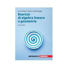 Esercizi di Algebra Lineare e Geometria di Mauri, Schlesinger