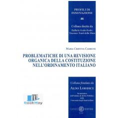 problematiche di una revisione organica della costituzione nell'ordinamento italiano