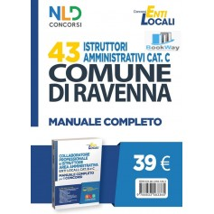43 istruttori amministrativi cat. c comune di ravenna - manuale completo