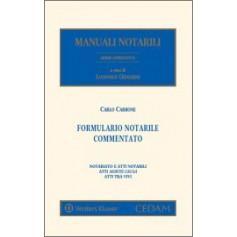 Formulario Notarile Commentato Notariato e Atti Notarili - Atti Mortis Causa - Atti tra Vivi di Carbone