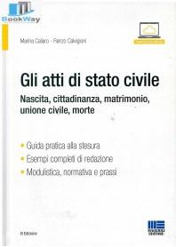 atti di stato civile (gli) - nascita, cittadinanza, matrimonio, unione civile, morte