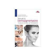 Manuale di Dermopigmentazione di Magnani, Paolorosso