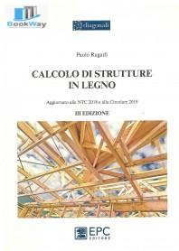 calcolo di strutture in legno - aggiornato alle ntc 2018 e alla circolare 2019