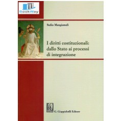 diritti costituzionali: dallo stato ai processi di integrazione (i)