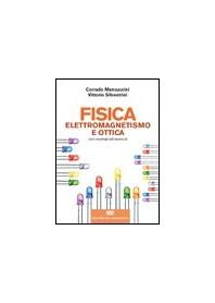 Fisica Elettromagnetismo e Ottica di Mencuccini, Silvestrini