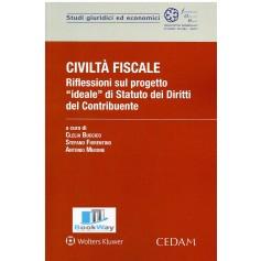 civiltÀ fiscale. riflessioni sul progetto idealw di statuto dei diritti del contribuente