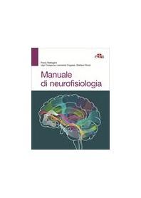 Manuale di Neurofisiologia di Battaglini, Faraguna, Fogassi, Rozzi